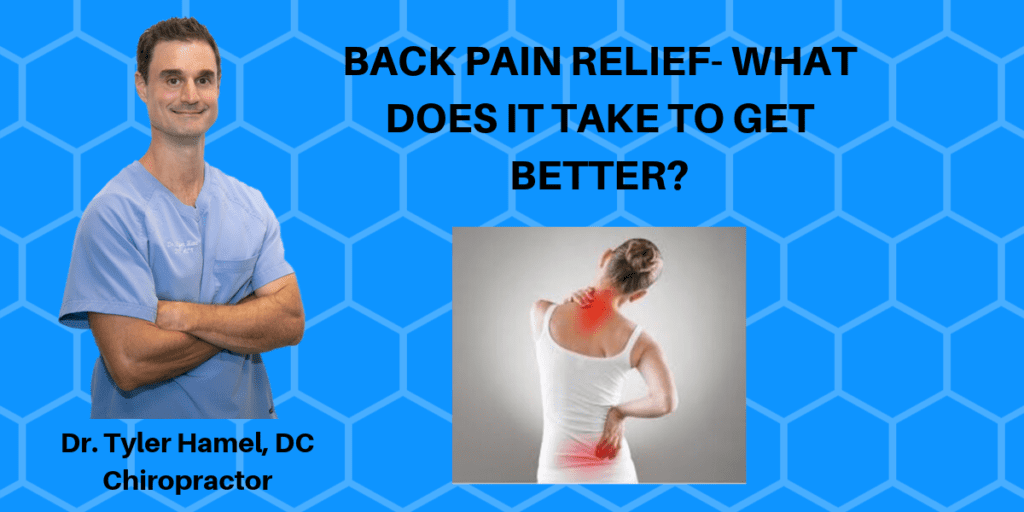 Dr. Tyler Hamel, Kingwood chiropractor explaining what it takes when it comes to relieving back pain