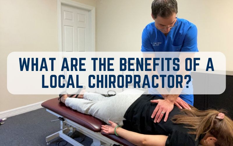 Benefits of a Local Chiropractor